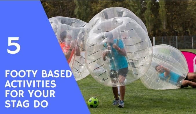 5 Activities Football Loving Stag Groups Need to Try