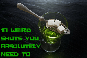 10 Weird Shots You Absolutely Need to Try.png