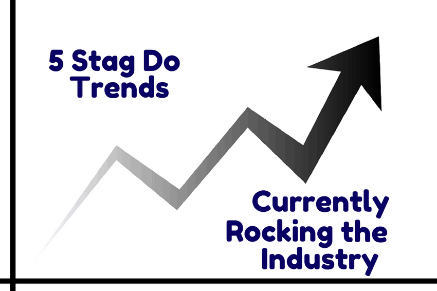 5 Stag Do Trends Currently Rocking the Industry
