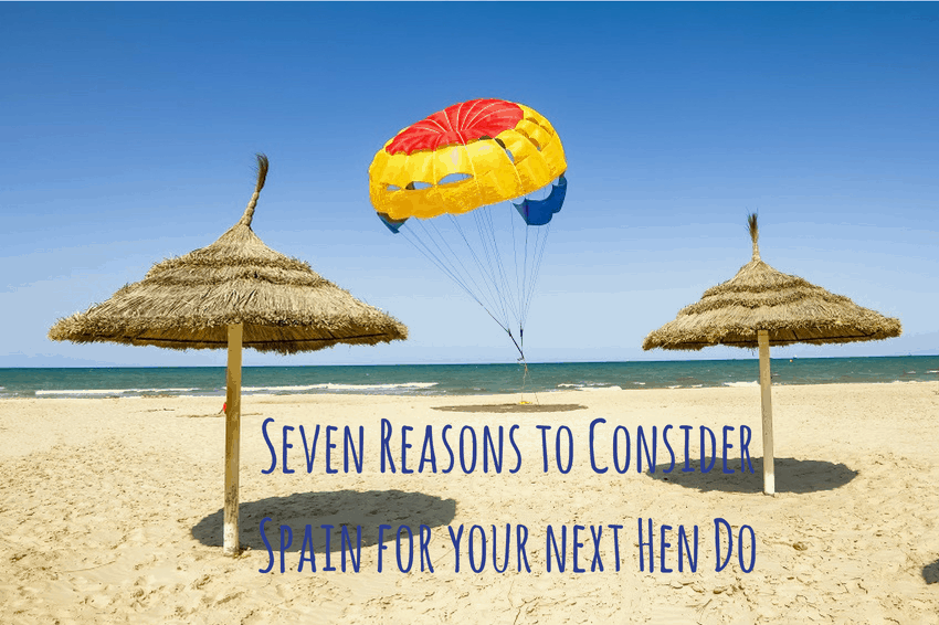 Seven Reasons to Consider Spain for your next Hen Do