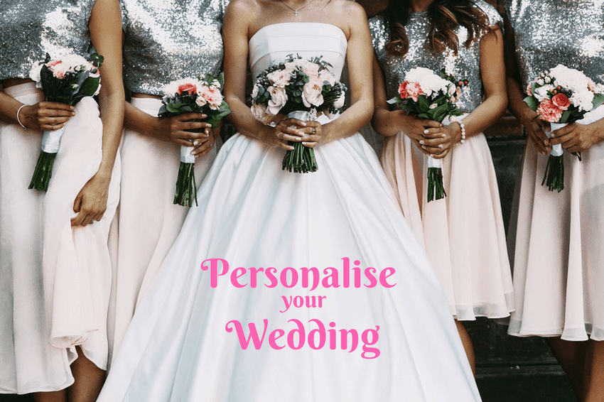 10 Ways to Personalise your Wedding Day